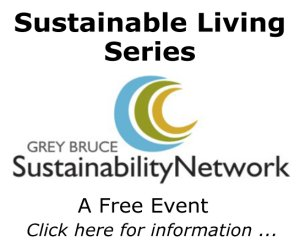 Grey Bruce Sustainability Network Sustainable Living Series